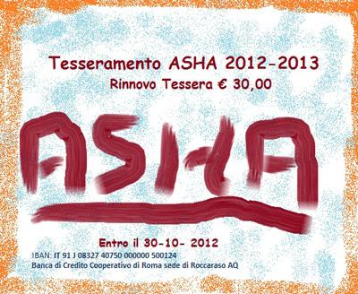 Tesseramento ASHA 2012 – 2013 - Rinnovo Tessera €. 30,00 - Entro il 30 ottobre 2012